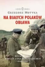 NA BIAŁYCH POLAKÓW OBŁAWA, Wojska NKWD w walce z polskim podziemiem 19