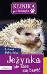 Liliana Fabisińska – Jeżynka nie chce się bawić