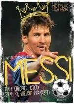 Yvette Żółtowska-Darska -  Messi, mały chłopiec, który stał się wielki
